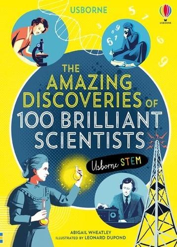 Abigail Wheatley et Rob Lloyd Jones - Amazing Discoveries of 100 Brilliant Scientists.