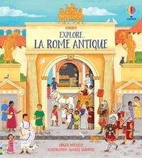 Abigail Wheatley et Rachael Saunders - Explore... La Rome antique.