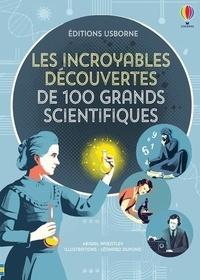 Abigail Wheatley et Jones Rob Lloyd - Les incroyables découvertes de 100 grands scientifiques.