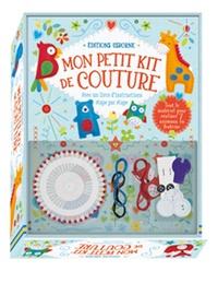 Abigail Wheatley et Jessie Eckel - Mon petit kit de couture - Avec un livre d'instructions étape par étape.