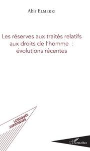 Les réserves aux traités relatifs aux droits de lHomme : évolutions récentes.pdf