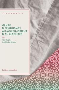 Abir Kréfa et Amélie Le Renard - Genre & féminismes au Moyen-Orient & au Maghreb.