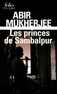 Abir Mukherjee - Les princes de Sambalpur - Une enquête du capitaine Sam Wyndham.