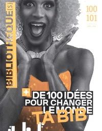 Alice Bernard - Bibliothèque(s) N° 100-101, avril 20 : + de 100 idées pour changer ta bib.