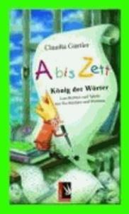 Abiszett - König der Wörter - Geschichten und Spiele mit Buchstaben und Wörtern.