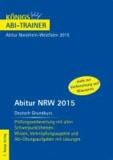 Abitur NRW 2015 Deutsch Grundkurs - Königs Abi-Trainer. Nordrhein-Westfalen - Prüfungsvorbereitung  mit allen Schwerpunktthemen: Wissen, Verknüpfungsaspekte und Abi-Übungsaufgaben mit Lösungen.
