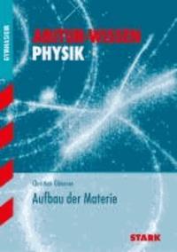 Abitur-Training Physik: Aufbau der Materie.