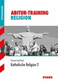 Abitur-Training Religion Ethik. Katholische Religion 02.