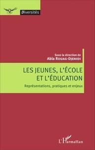 Les jeunes, lécole et léducation - Représentations, pratiques et enjeux.pdf