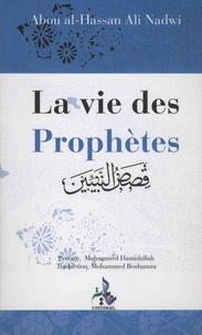 Abou al-Hassan Ali Nadwi - La vie des prophètes.