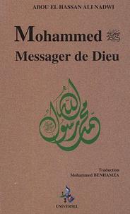 Abou al Hassan Ali Nadwi - Mohammed messager de Dieu.
