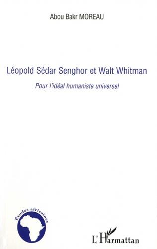 Léopold Sédar Senghor et Walt Whitman. Pour l'idéal humaniste universel