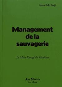 Abou Bakr Naji - Management de la sauvagerie - Le Mein Kampf des jihadistes.