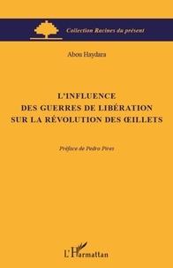 Abou Haydara - L'influence des guerres de libération sur la révolution des oeillets.