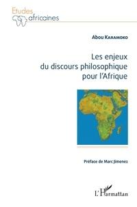 Abou Karamoko - Les enjeux du discours philosophique pour l'Afrique.