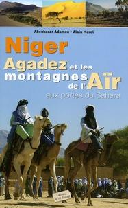 Aboubacar Adamou et Alain Morel - Niger, Agadez et les montagnes de l'Aïr - Aux portes du Sahara.