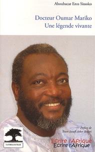 Aboubacar Eros Sissoko - Docteur Oumar Mariko, une légende vivante.