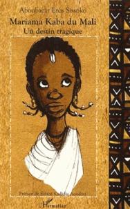 Aboubacar Eros Sissoko - Mariama Kaba du Mali - Un destin tragique.