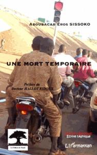 Aboubacar Eros Sissoko - Une mort temporaire.