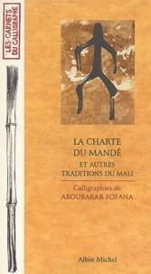 La Charte du Mandé et autres traditions du Mali - Aboubakar Fofana |