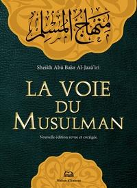 Aboubaker-Djaber Eldjazaïri - La voie du musulman.