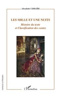 Aboubakr Chraïbi - Les Mille et une nuits - Histoire du texte et classification des contes.