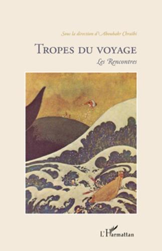 Aboubakr Chraïbi - Tropes du voyage - Les Rencontres.