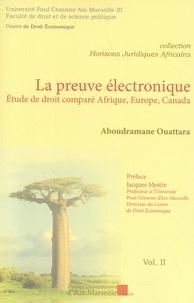 Aboudramane Ouattara - La preuve électronique - Etude de droit comparé Afrique, Europe, Canada.