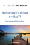 Abra Kekeli Credo Adedje-Adjanor - Accidents vasculaires cérébraux associés au VIH - Clinique neurologique du CHU Sylvanus. Olympio.