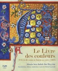 Abraao Ben Judah ibn Hayyim - Le Livre des couleurs - O livro de como se fazem as cores (1462).