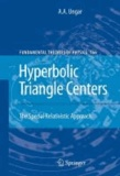 Abraham A. Ungar - Hyperbolic Triangle Centers - The Special Relativistic Approach.
