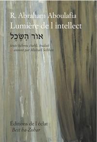 Abraham Aboulafia - Lumière de l'intellect.