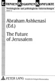 Abraham Ashkenasi - The Future of Jerusalem.