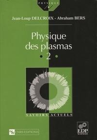 Abraham Bers et Jean-Loup Delcroix - Physique des plasmas - Tome 2.