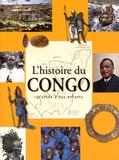 Abraham Constant Ndinga Mbo - L'histoire du Congo racontée à nos enfants - De la préhistoire à nos jours.