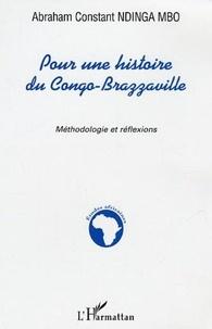 Abraham Constant Ndinga Mbo - Pour une histoire du Congo-Brazzaville : méthodologie et réflexions.