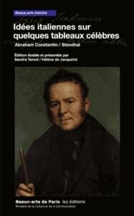 Abraham Constantin et  Stendhal - Idées italiennes sur quelques tableaux célèbres.