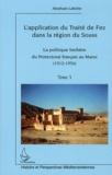 Abraham Lahnite - L'application du traité de Fez dans la région de Souss - Tome 3, La politique berbère du Protectorat français au Maroc (1912-1956).