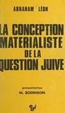 Abraham Léon et Isaac Deutscher - La conception matérialiste de la question juive.