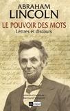 Abraham Lincoln - Le pouvoir des mots.