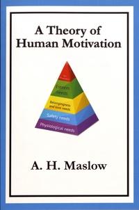 Abraham Maslow - A Theory of Human Motivation.