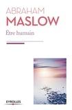 Abraham Maslow - Etre humain - La nature humaine et sa plénitude.
