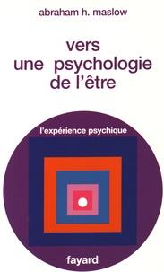Abraham Maslow - Vers une psychologie de l'être.