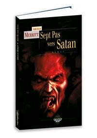 Abraham Merritt - Sept pas vers satan.