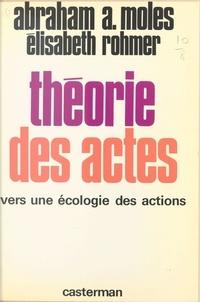 Abraham Moles - Théorie des actes - Vers une écologie des actions.
