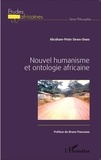 Abraham-Peter Okwa-Ondo - Nouvel humanisme et ontologie africaine.