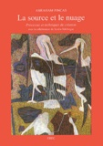 Abraham Pincas - La source et le nuage - Processus et techniques de création.