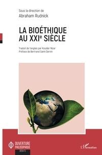 Abraham Rudnick - La bioéthique au XXIe siècle.