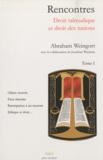 Abraham Weingort - Rencontres - Droit talmudique et droit des nations Tome 1.