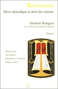 Rencontres- Droit talmudique et droit des nations Tome 1 - Abraham Weingort pdf epub